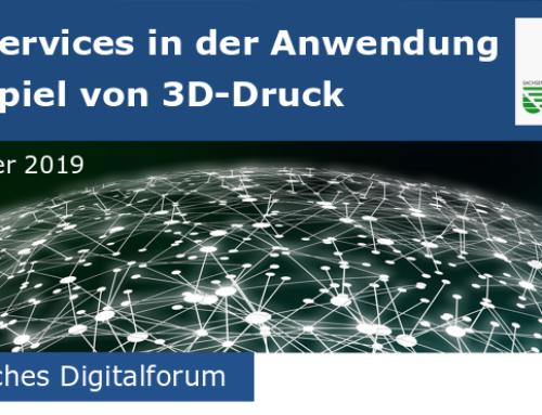 Sächsisches Digitalforum: Smart Services in der Anwendung am Beispiel 3D-Druck